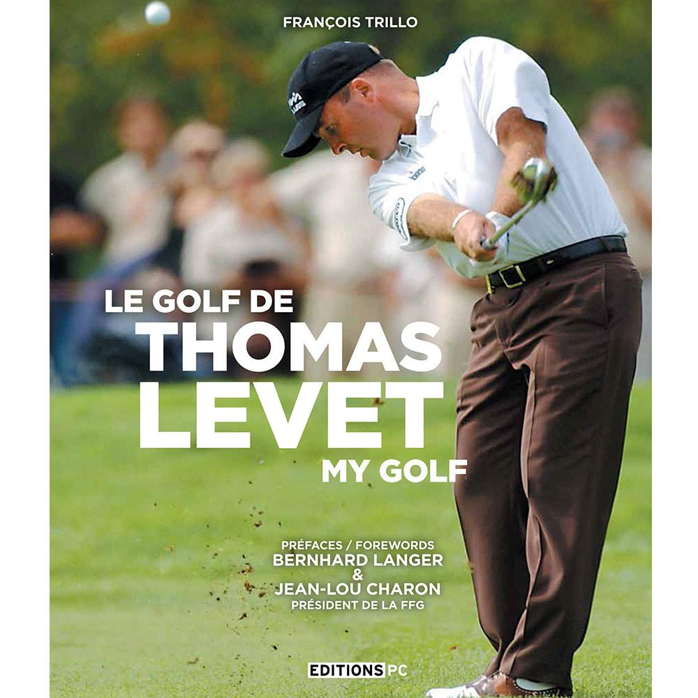EDITIONS PC - LE GOLF DE THOMAS LEVET