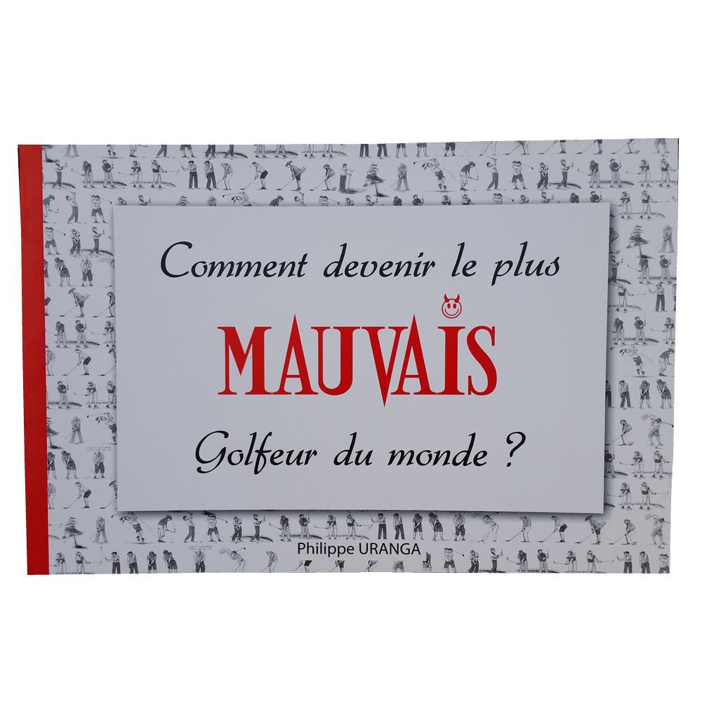 PHILIPPE URANGA - DEVENEZ LE MAUVAIS GOLFEUR