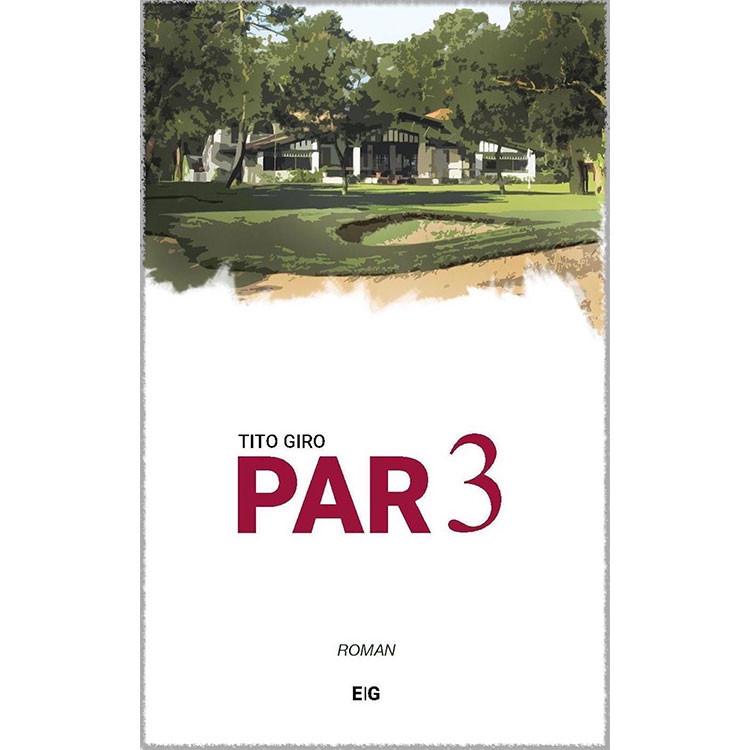 Livre Par 3 Eric Giraud Golf Plus